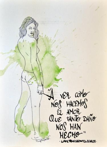 """""""A ver cómo nos hacemos el amor que tanto daño nos han hecho"""" Print Din A5, 5€. Din A4, 10€, Din A3, 15€. Original 200€"""